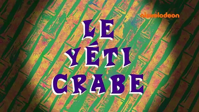 SpongeBob SquarePants - Yeti Krabs Title-Card (French)