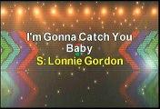 Lonnie Gordon I'm Gonna Catch You Karaoke Version