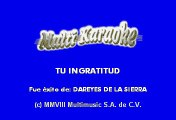 Dareyes De La Sierra - Tu Ingratitud (Karaoke)