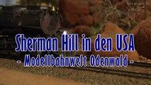 Modelleisenbahn Sherman Hill in den USA bei der Modellbahnwelt Odenwald - Ein Video von Pennula für alle Freunde von Modellbahnen und Modelleisenbahnen