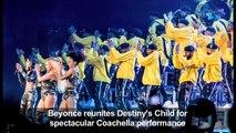 Beyonce slays Coachella with Destiny's Child reunion