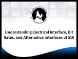 Understanding Electrical Interface, Bit Rates, and Alternative Interfaces of SDI
