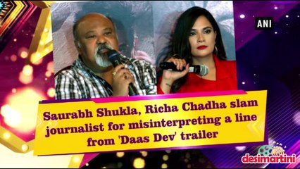 Saurabh Shukla, Richa Chadha slam journalist for misinterpreting a line from 'Daas Dev' trailer