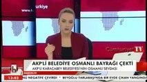 AKP'li belediye Türk bayrağını indirip, Osmanlı bayrağı astı