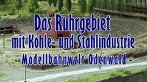 Modelleisenbahn Ruhrgebiet mit Kohle- und Stahlindustrie bei der Modellbahnwelt Odenwald - Ein Video von Pennula für alle Freunde von Modellbahnen und Modelleisenbahnen