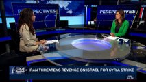 PERSPECTIVES | Iran threatens revenge on Israel for Syria strike | Tuesday, April 17th 2018