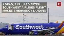 1 Dead, 7 Injured After Southwest Airlines Flight Makes Emergency Landing