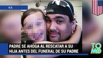 Hombre muere ahogado al salvar a su hija, horas antes del funeral de su padre