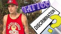 ¿Ser rechazado en entrevista de trabajo por culpa de tatuajes puede ser considerado discriminación?