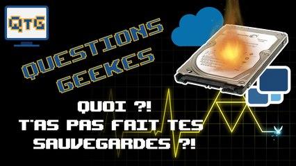 Quoi ? T'as pas sauvegardé ?!?! – Questions GEEKes #3