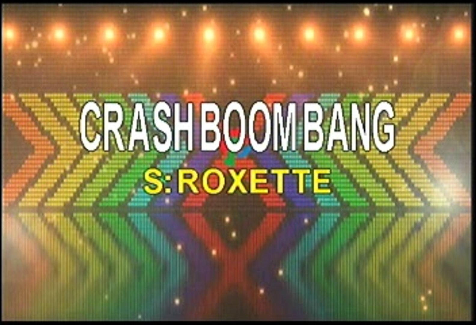 Roxette Crash Boom Bang Karaoke Version