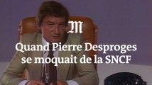 Quand Pierre Desproges se moquait de la SNCF