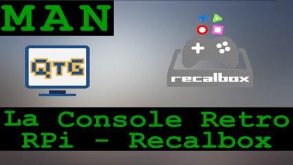 Console Rétro - RPi Recalbox – Man #3(1)