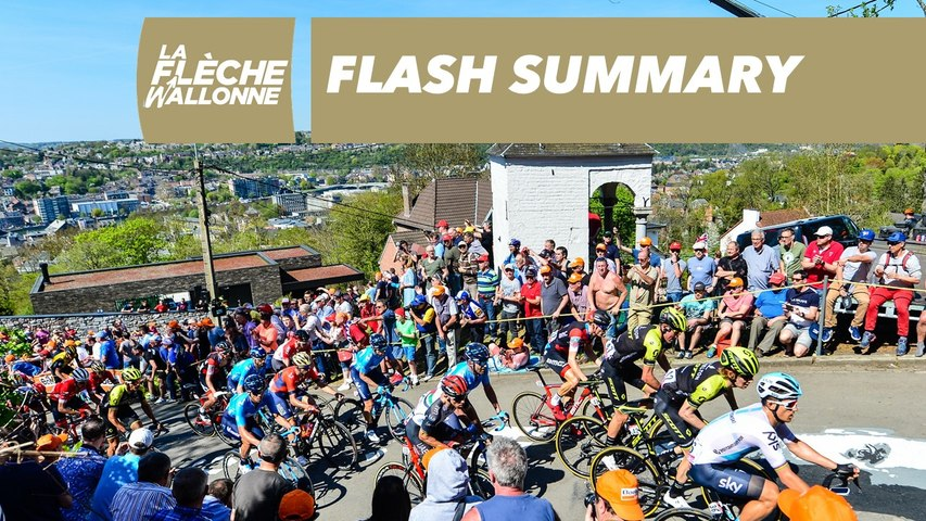Flash Summary - La Flèche Wallonne 2018