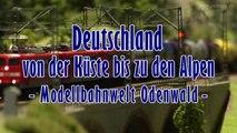Modelleisenbahn Deutschland von der Küste bis zu den Alpen bei der Modellbahnwelt Odenwald - Ein Video von Pennula für alle Freunde von Modellbahnen und Modelleisenbahnen