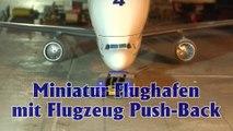 Miniatur Flughafen mit Flugzeug Push-Back von Lufthansa - Ein Video von Pennula für alle Freunde von Modellbahnen und Modelleisenbahnen