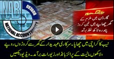 NAB raids and recovers a huge amount of money in Karachi
