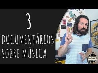3 documentários sobre música que você vai curtir!