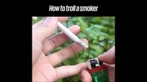 La bonne blague à faire à vos amis fumeur...
