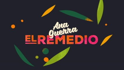 Ana Guerra - El Remedio