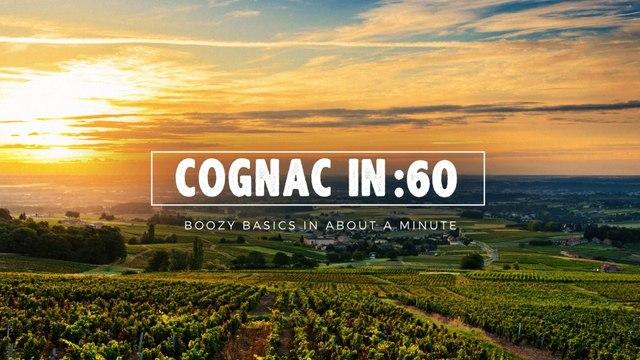Cognac in :60 - Liquor.com