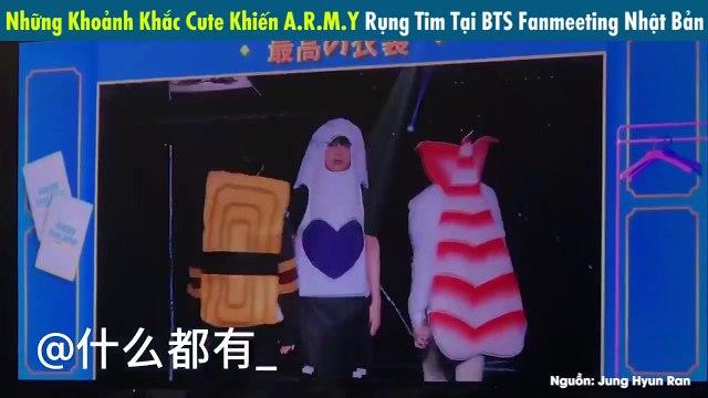 Những Khoảnh Khắc Cute Khiến A.R.M.Y Rụng Tim Tại BTS Fanmeeting Nhật Bản