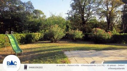 A vendre - Maison/villa - Villesequelande (11170) - 10 pièces - 540m²