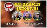 21 NİSAN 2018 KAY TV BU ŞEHRİN IŞIKLARI MEMİCİ KIZILKAYA