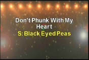 Black Eyed Peas Don't Phunk With My Heart Karaoke Version