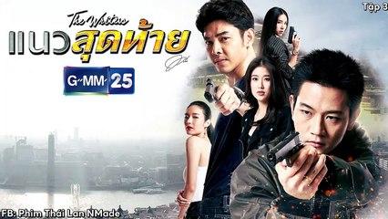Ranh Giới Cuối Cùng Tập 3 Phim Thái Hay 2018