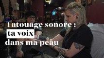 Le tatouage sonore : ta voix dans ma peau