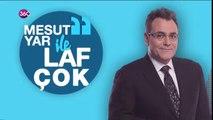 Mesut Yar ile Laf Çok