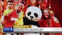 Desde Ciudad de México, 108 fotografías reflejan la cultura china y sus actividades en el mundo