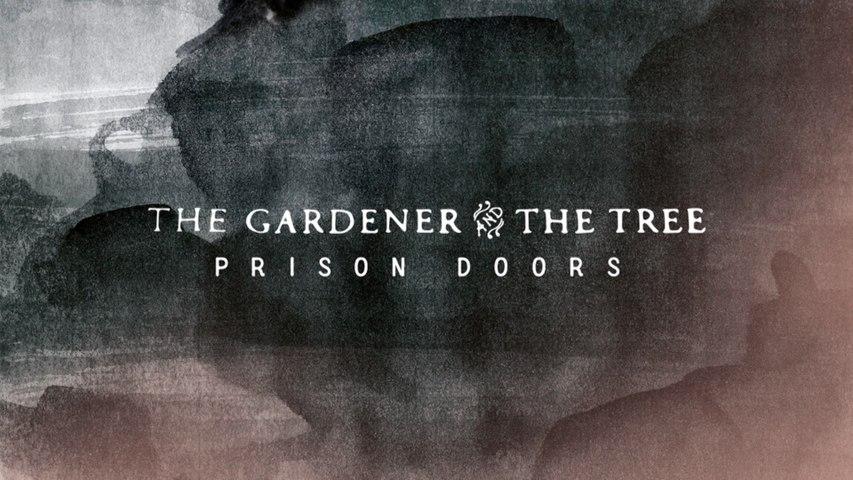 The Gardener & The Tree - Prison Doors