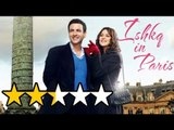 Ishkq In Paris Movie Review | Preity Zinta, Rhehan Malliek