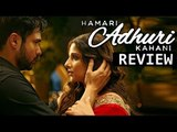 Hamari Adhuri Kahani Movie Review   Emraan Hashmi, Vidya Balan, Rajkummar Rao