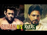 Shahrukh Khan's RAEES Makers To Meet Salman Khan Over Eid 2016 CLash