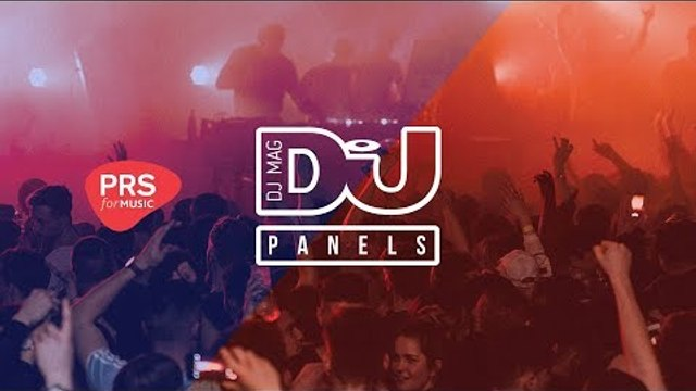 INSIGHT: An intro to the business of dance music / PRS for Music x DJ Mag Panels