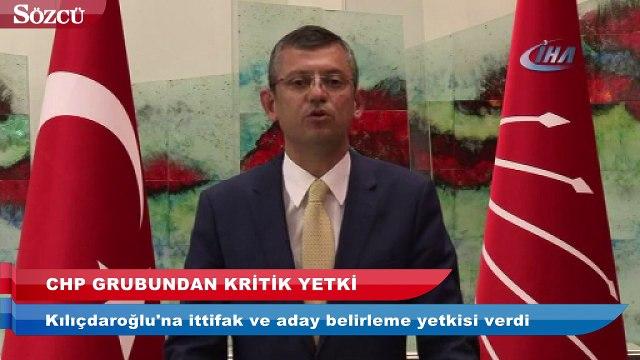 CHP Grubu'ndan Kılıçdaroğlu'na kritik yetki
