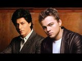 Shahrukh Khan To Work With Leonardo DiCaprio In A Hollywood FIlm?