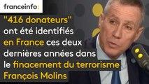 """François Molins (procureur de la République de Paris) : dans le cadre du financement du terrorisme, """"416 donateurs"""" ont été identifiés en France ces deux dernières années"""