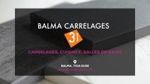 BALMA CARRELAGES 31 : Carrelages, cuisines, salles de bains à Balma près de Toulouse.
