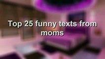 Top 25 Funny Moms Texts Fails 2016 (part 2)