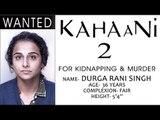 Kahaani 2 - Vidya Balan As Durga Rani Singh | First Look
