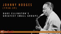 Johnny Hodges - Duke Ellington's Greatest Small Groups (1938-1939)