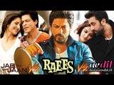 Raees Beats Jab Tak Hai Jaan& Ae Dil Hai Mushkil's Lifetime Record 1