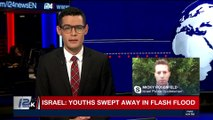 i24NEWS DESK | Israel: youths swept away in flash flood | Thursday, April 26th 2018