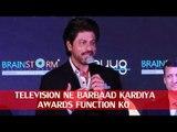 ANGRY Shahrukh khan Say's Television Ne Barbad Kardiya Awards Fuctions Ko | Indian Academy Awards