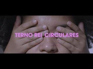 Terno Rei - Circulares (Clipe Oficial)