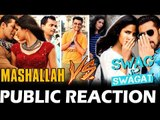 Swag Se Swagat Vs Mashallah | Public Reaction | Tiger Zinda Hai Vs Ek Tha Tiger | Salman ,Katrina